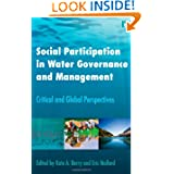 Social Participation in Water Governance and Management: Critical and Global Perspectives