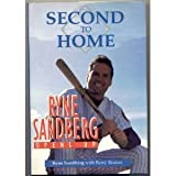 img - for Second to Home: Ryne Sandberg Opens Up by Ryne Sandberg (1995-04-06) book / textbook / text book