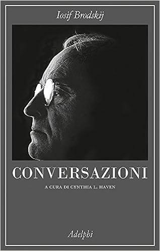 Iosif Brodskij, Conversazioni