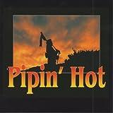 Pipin' Hot Pipin' Hot
