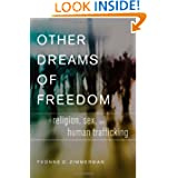 Other Dreams of Freedom: Religion, Sex, and Human Trafficking (Academy)