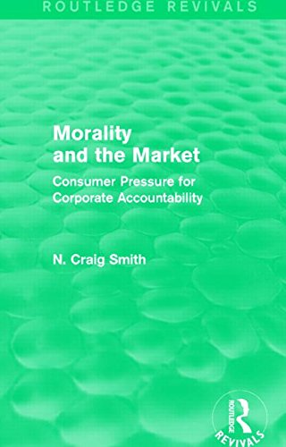 Morality and the Market (Routledge Revivals): Consumer Pressure for Corporate Accountability