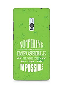 AMEZ Nothing is Impossible Back Cover For OnePlus Two