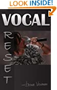Vocal RESET (Reclaim Your Voice Book 2)