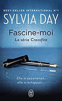 Crossfire, tome 4 : Fascine-moi par Day