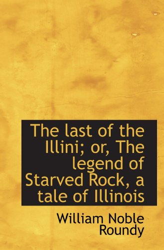 the-last-of-the-illini-or-the-legend-of-starved-rock-a-tale-of-illinois