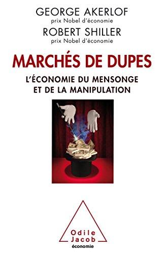Marchés de dupes.: L'économie de la manipulation et de la tromperie