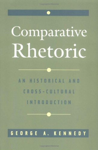 Comparative Rhetoric: An Historical and Cross-Cultural...
