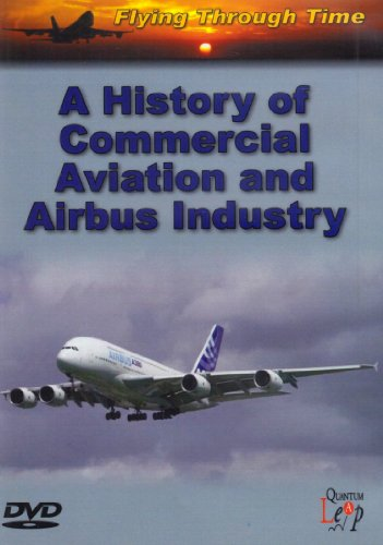 A History Of Commercial Aviation And The Airbus Industry [DVD]