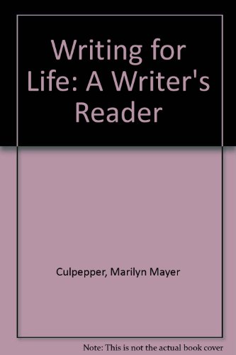 Writing for Life: A Writer's Reader