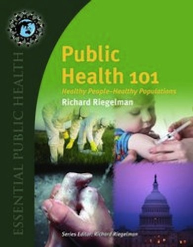 Public Health 101: Healthy People - Healthy Populations...