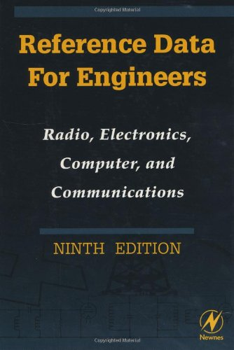 Reference Data For Engineers, Ninth Edition: Radio, Electronics, Computers And Communications