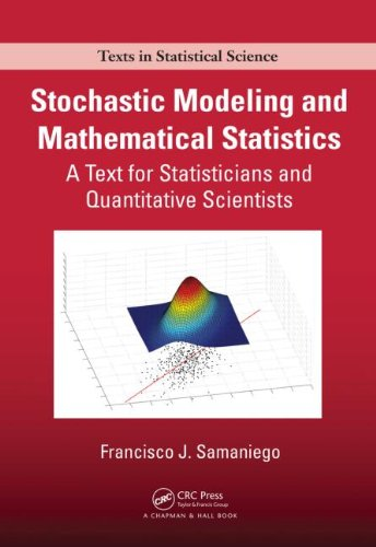 Stochastic Modeling and Mathematical Statistics: A Text for Statisticians and Quantitative Scientists (Chapman & Hall/CRC Texts in Statistical Science)