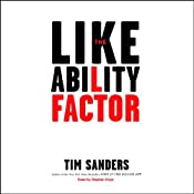 The Likeability Factor: How to Boost Your L-Factor and Achieve Your Life's Dreams | [Tim Sanders]