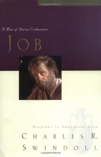 Job: A Man of Heroic Endurance (Great Lives from God's Word Series, Vol. 7)