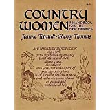 Country Women: A Handbook for the New Farmer ~ Jeanne Tetrault