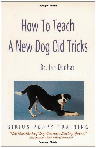 How to Teach a New Dog Old Tricks: The Sirius Puppy Training Manual
