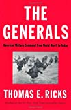 The Generals: American Military Command from World War II to Today (1594204047) by Ricks, Thomas E.