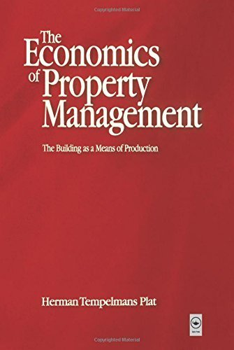 Economics of Property Management: The Building as a Means of Production by Herman Tempelmans Plat (2001-04-03)