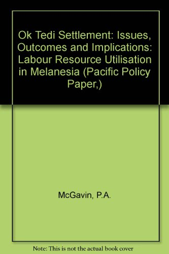 ok-tedi-settlement-issues-outcomes-and-implications-labour-resource-utilisation-in-melanesia-pacific