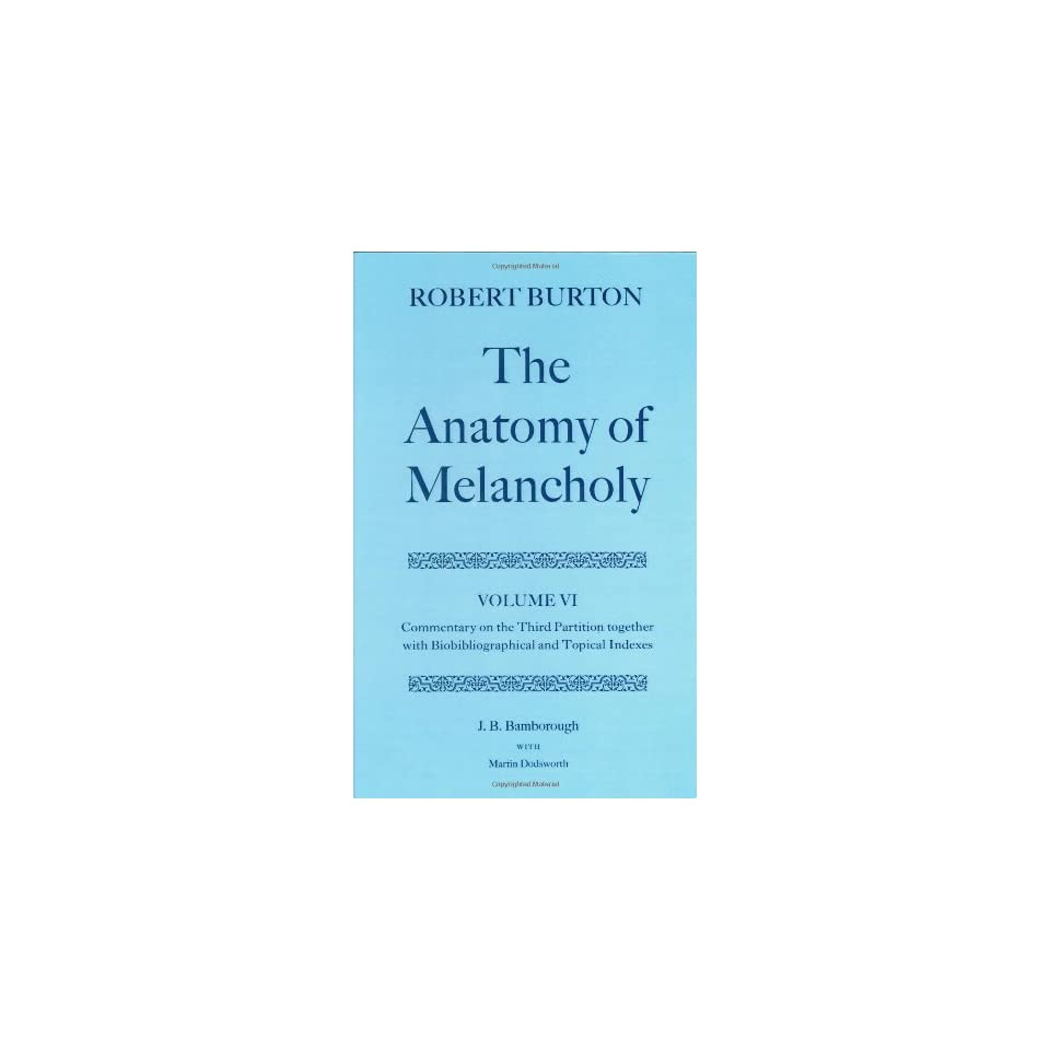 The Anatomy Of Melancholy Volume Vi Commentary On The On Popscreen