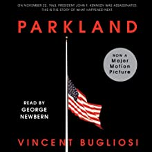 Parkland (       UNABRIDGED) by Vincent Bugliosi Narrated by George Newbern