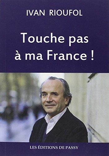 Touche pas à ma France !