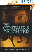 The Centaur's Daughter (Watersmeet series)