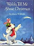 Waldo Tell Me About Christmas (083781846X) by Wilhelm, Hans