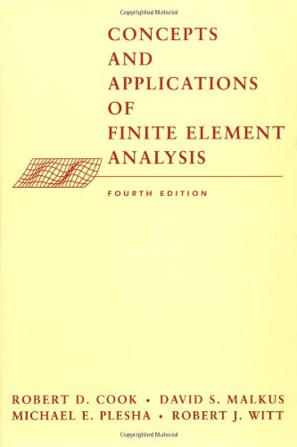 Concepts and Applications of Finite Element Analysis, 4th...