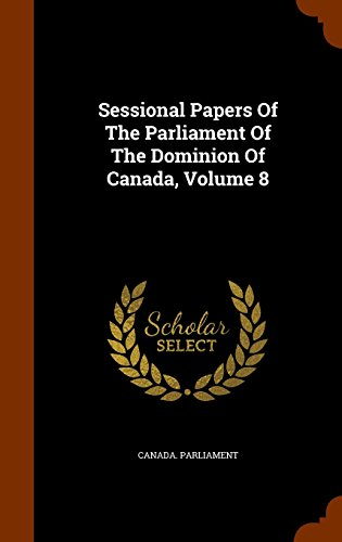 Sessional Papers Of The Parliament Of The Dominion Of Canada, Volume 8
