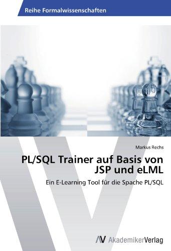PL/SQL Trainer auf Basis von JSP und eLML: Ein E-Learning Tool für die Spache PL/SQL
