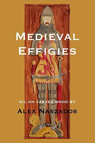 Medieval Effigies [Naszados, Alex] (Tapa Blanda)