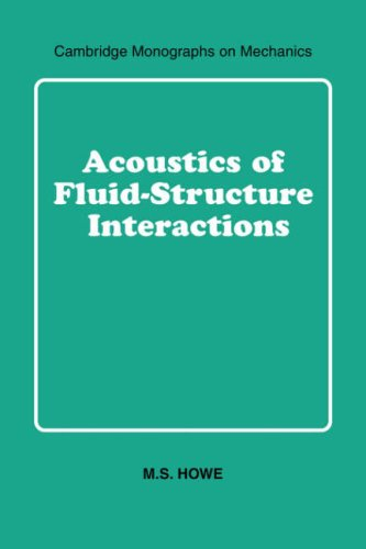 Acoustics of Fluid-Structure Interactions (Cambridge Monographs on Mechanics)