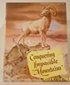 Conquering Impossible Mountains…