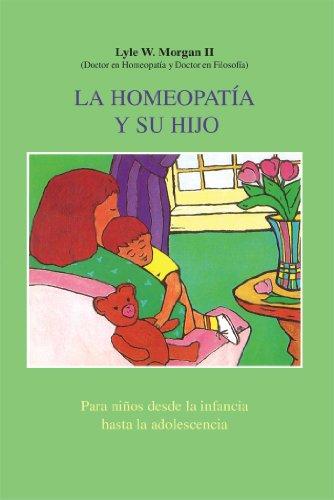 La Homeopatia y Su Hijo: Para Ninos Desde La Infancia Hasta La Adolescencia = Homeopathy and Your Child (Inner Traditions)