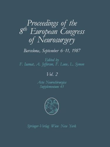 Proceedings Of The 8Th European Congress Of Neurosurgery, Barcelona, September 6-11, 1987: Volume 2 Spinal Cord And Spine Pathologies Basic Research In Neurosurgery (Acta Neurochirurgica Supplement)
