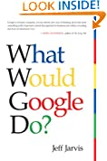 What Would Google Do ?: What Would Google Do?