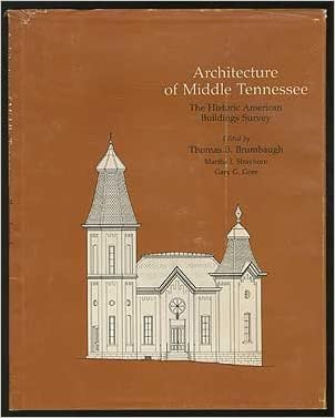 Architecture of Middle Tennessee: The Historic American Buildings Survey. (Historic American Building Survey Series)