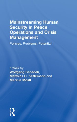 Mainstreaming Human Security in Peace Operations and Crisis Management: Policies, Problems, Potential