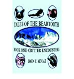 img - for [ Critter Encounters (Tales of the Beartooth #01) [ CRITTER ENCOUNTERS (TALES OF THE BEARTOOTH #01) ] By Mouat, John C ( Author )Jan-01-2001 Paperback book / textbook / text book