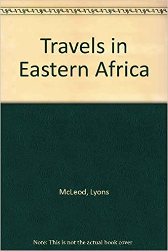 Travels in East Africa: With the Narrative of a Residence in Mozambique (The Not So Funny Series)