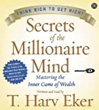 img - for Secrets of the Millionaire Mind CD: Mastering the Inner Game of Wealth book / textbook / text book