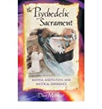 img - for The Psychedelic Sacrament: Manna, Meditation and Mystical Experience book / textbook / text book