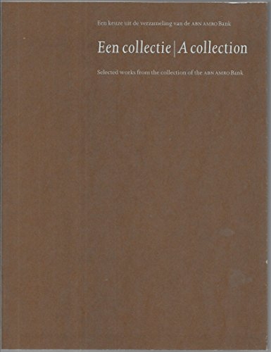 een-collective-a-collection-selected-works-from-the-collection-of-the-abn-amro-bank