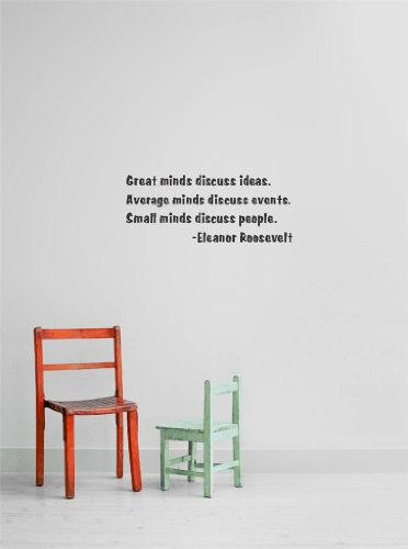 Decal - Vinyl Wall Sticker : Great Minds Discuss Ideas. Average Minds Discuss Events. Small Minds Discuss People. -Eleanor Roosevelt Quote Home Living Room Bedroom Decor - Discounted Sale Item - 22 Colors Available Size: 10 Inches X 20 Inches