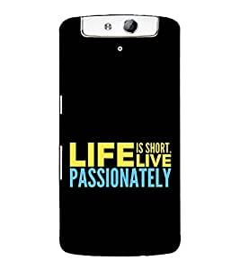 Live Passionately 3D Hard Polycarbonate Designer Back Case Cover for Oppo N1