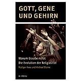 """Gott, Gene und Gehirn: Warum Glaube n�tzt - Die Evolution der Religiosit�tvon """"R�diger Vaas"""""""
