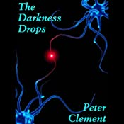 The Darkness Drops | [Peter Clement]