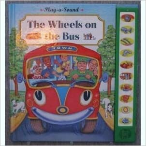 Wheels on the Bus (Play-a-sound) written by Michael Carroll